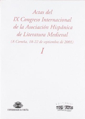 9788496259720: Actas IX congreso internacional asociacion hispanica de literatura medieval 3 volumenes Coruña 18-22 se