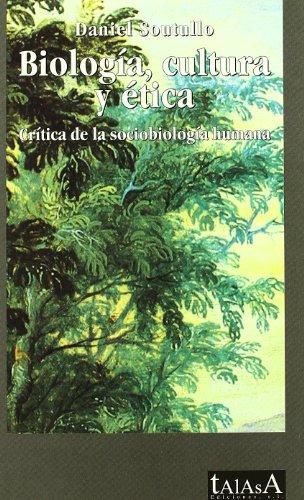 9788496266070: Biología cultura y ética: Critica de la sociobiología humana (Talasa)