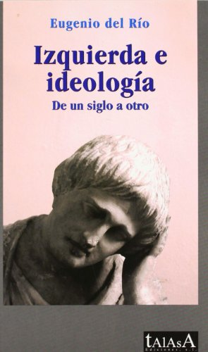 9788496266100: Izquierda e ideología: De un siglo a otro (TALASA)