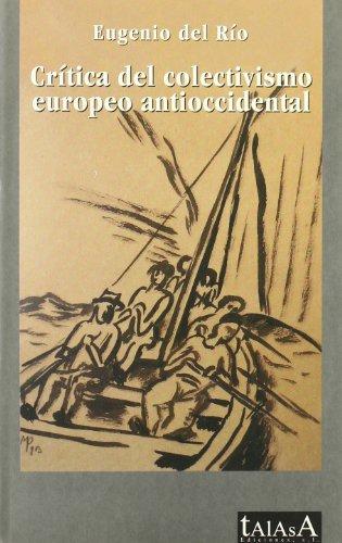 9788496266186: Critica del Colectivismo Europeo Antioccidental (Spanish Edition)