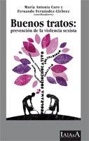 9788496266322: Buenos tratos : prevención de la violencia sexista