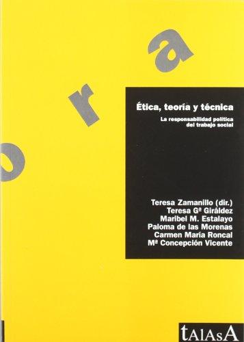 9788496266377: Ética, teoría y técnica : la responsabilidad política del trabajo social