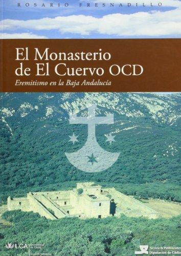 9788496274440: Monasterio de El Cuervo OCD, el: Eremitismo en la Baja Andalucía