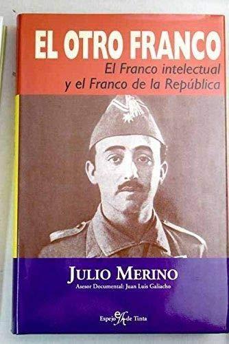 9788496280199: Otro Franco, el. el Franco intelectual y el Franco de la republica