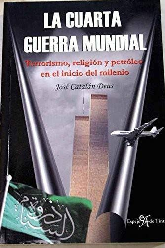 9788496280533: LA CUARTA GUERRA MUNDIAL: TERRORISMO, RELIGION Y PETROLEO EN EL I NICIO DEL MILENIO