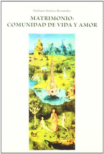 Matrimonio, Comunidad De Vida Y Amor (Spanish: Emiliano Jiménez Hernández