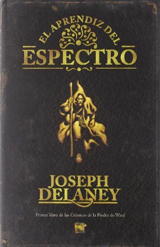 El Aprendiz del Espectro (The Spook's Aprentice) (9788496284470) by Delaney, Joseph
