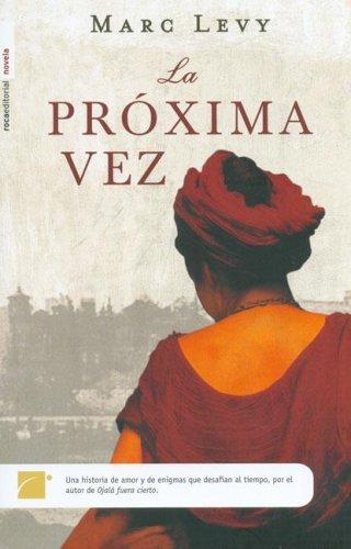 La pr?xima vez/ Next Time (Spanish Edition): Marc Levy