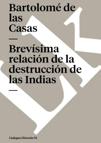 9788496290099: Brevísima relación de la destrucción de las Indias (Diferencias)