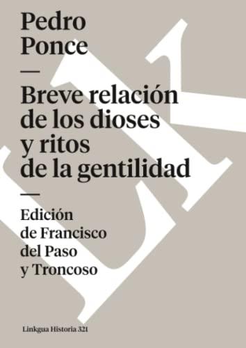 9788496290204: Breve Relación de Los Dioses Y Ritos de la Gentilidad (Memoria) (Spanish Edition)