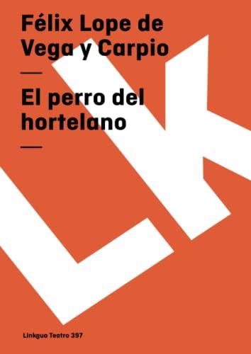9788496290419: El perro del hortelano (Teatro)
