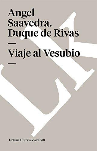 Viaje al Vesubio (Memoria-Viajes) (Spanish Edition): Saavedra. Duque de