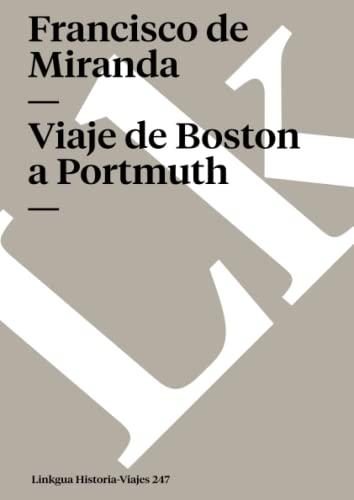 Viaje de Boston a Portmuth (Memoria-Viajes) (Spanish: Miranda, Francisco de
