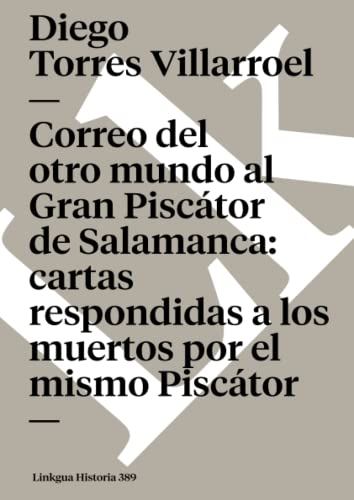 9788496290853: Correo del otro mundo al Gran Piscátor de Salamanca: cartas respondidas a los muertos por el mismo Piscátor (Memoria) (Spanish Edition)