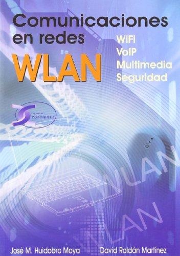 Comunicaciones en redes WLAN: Roldán Martínez, David/Huidobro,