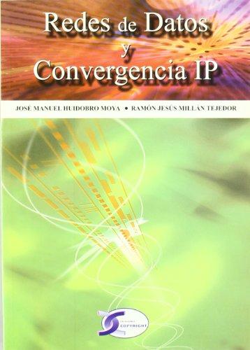 Redes de datos y convergencia IP.: Huidobro Moya, Jose