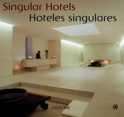 9788496304581: Hoteles Singulares / Singular Hotels (Arquitectura Y Diseno / Architecture and Design) (Spanish and Spanish Edition)