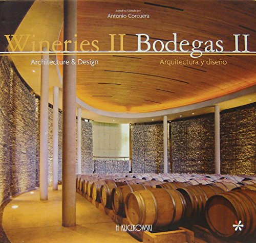 Wineries II/Bodegas II: Architecture & Design/Arquitectura y Diseno (English and ...