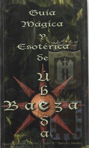 9788496307001: Guía mágica y esotérica de Úbeda y Baeza