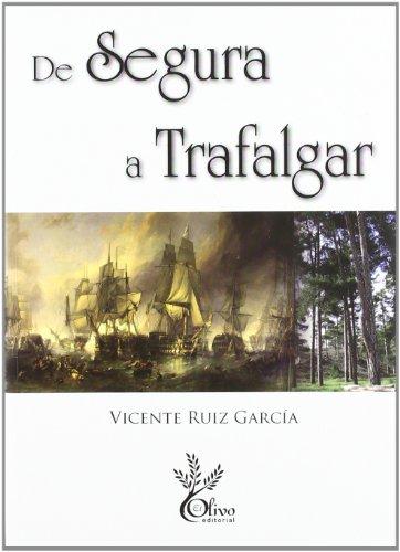 9788496307964: De Segura a Trafalgar