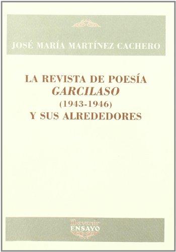 9788496313224: La Revista de Poesia Garcilaso, 1943-1946 y Sus Alrededores (Spanish Edition)