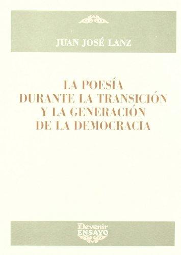 9788496313514: Poesia durante la transicion y la generacion de la democracia, la (Ensayo (devenir))