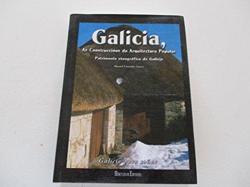 9788496314337: Galicia, las construcciones de la arquitectura popular: patrimonio etnografico de Galicia
