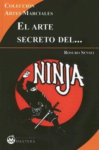 9788496319462: El Arte Secreto del Ninja (Coleccion Artes Marciales) (Spanish Edition)