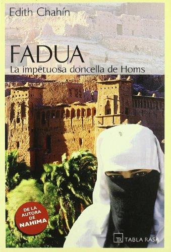 Fadua. La impetuosa doncella de Homs.: CHAHIN, Edith