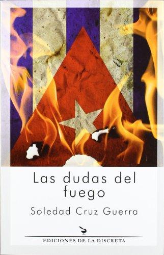 Las dudas del fuego - Soledad Cruz Guerra