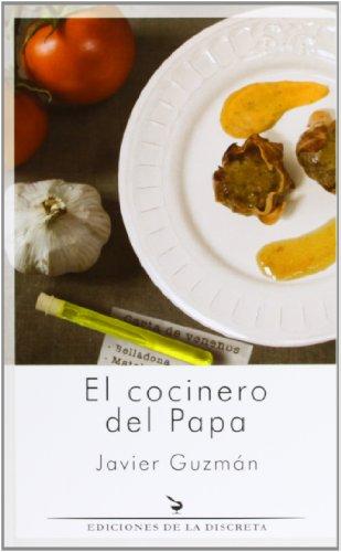 El cocinero del Papa: Javier Guzmán