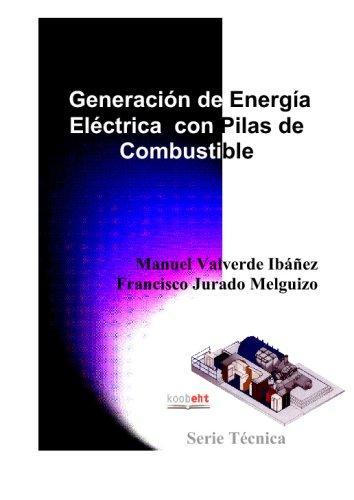 9788496324657: Generación De Energía Eléctrica Con Pilas De Combustible