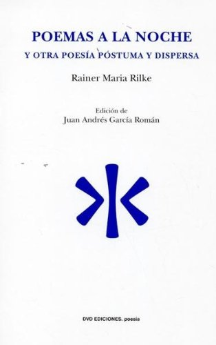 Poemas a la noche/ Poetry at night: Rainer Maria Rilke