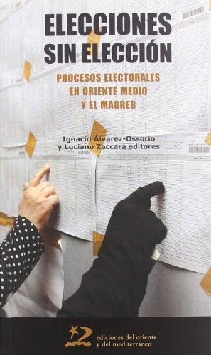 9788496327733: Elecciones sin eleccion - procesos electorales en oriente medio (Encuentros)