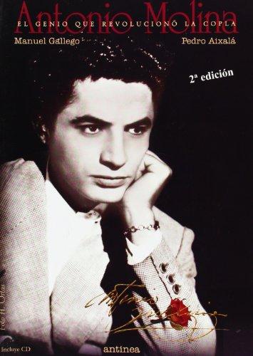 9788496331365: ANTONIO MOLINA 2ªED GENIO QUE REVOLUCIONO LA COPLA+CD