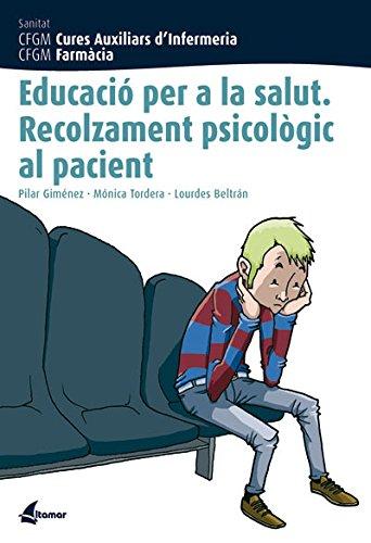 9788496334250: Educació per la salut. Recolzament psicològic al pacient (CFGM CURES AUXILIARS D'INFERMERIA)