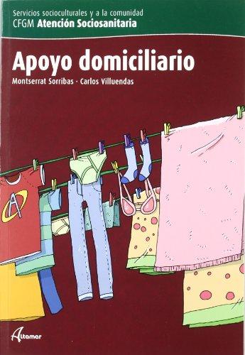 9788496334359: Apoyo domiciliario, ciclo formativo de grado medio de atención sociosanitaria