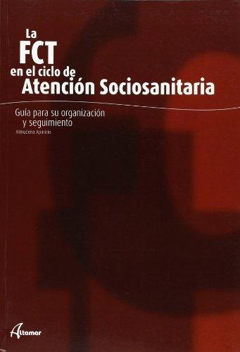 9788496334540: FCT EN EL CICLO DE ATENCION SOSIOSANITARIA CFGMS