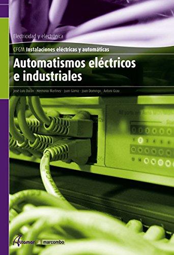9788496334687: Automatismos eléctricos e industriales (CFGM INSTALACIONES ELECTRICAS Y AUTOMATICAS)