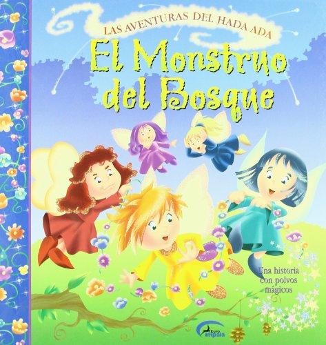 EL MONSTRUO DEL BOSQUE: AVENTURAS DEL HADA ADA: VV.AA.