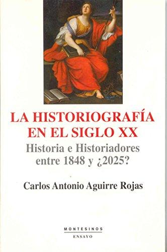 9788496356030: La historiografía en el siglo XX: Historia e historiadores entre 1848 y ¿2025? (Ensayo)