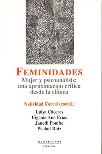 9788496356436: Feminidades : mujer y psicoanálisis : una aproximación crítica desde la clínica