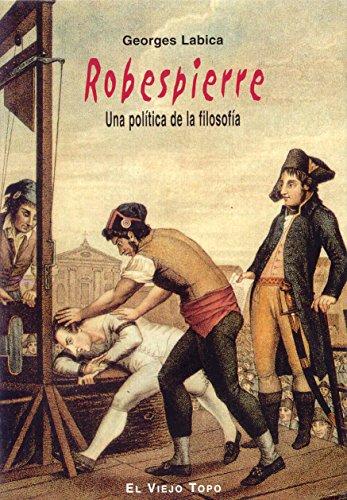 9788496356450: Robespierre : una política de la filosofía