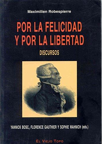 9788496356474: Por la felicidad y por la libertad: Discursos