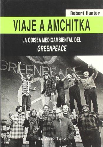 9788496356511: Viaje a Amchitka: La odisea medioambiental del Greenpeace