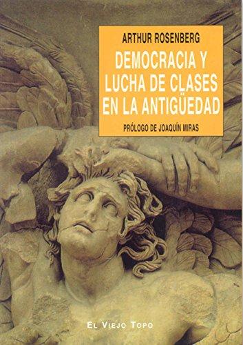DEMOCRACIA Y LUCHA DE CLASES EN LA: ROSENBERG, ARTHUR MIRAS