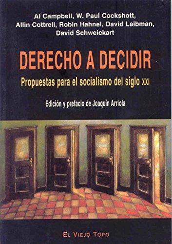 9788496356795: Derecho a decidir: Propuestas para el socialismo del siglo XXI