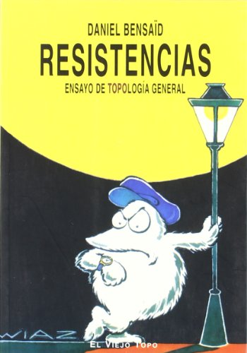 RESISTENCIAS ENSAYO DE TOPOLOGIA GENERAL - BENSAÏD, Daniel