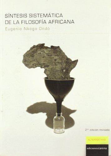 9788496357259: Síntesis Sistemática De La Filosofía Africana (Alternativas)
