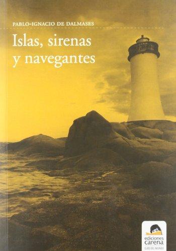 Islas, sirenas y navegantes - Pablo Ignacio De Dalmases